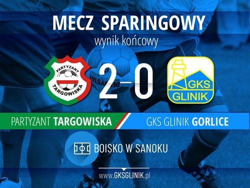 GLINIK PRZEGRYWA SPARING Z IV LIGOWYM PARTYZANT TARGOWISKA